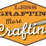 Introducing…Less Grafting More Crafting!