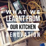 What we learnt from our kitchen renovation