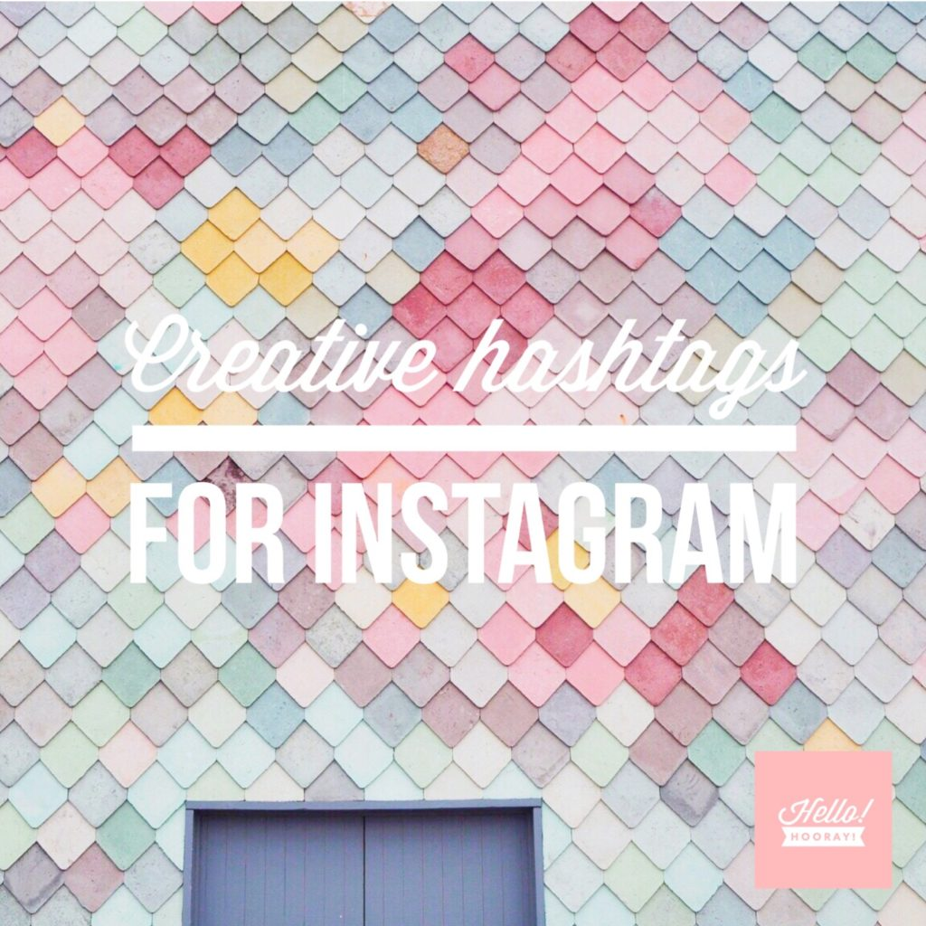 Creative hashtags for Instagram