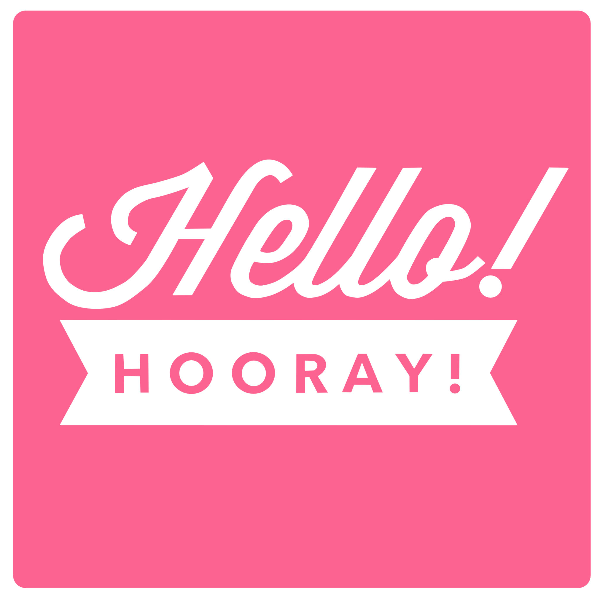 Hello! Hooray!