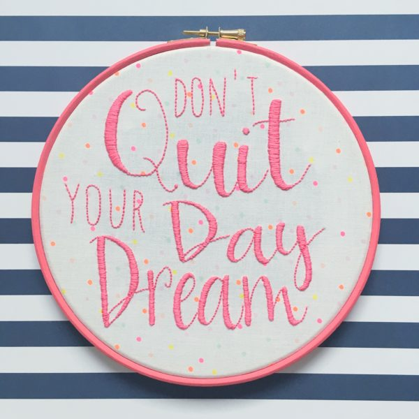 Don't Quit Your Day Dream Hoop | Hello! Hooray!