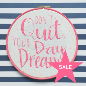 SALE Don't Quit Your Day Dream Hoop | Hello! Hooray!