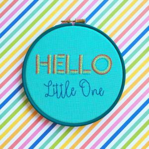 Hello Little One embroidered hoop | Hello! Hooray!