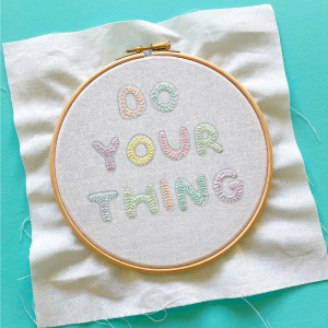 Do Your Thing embroidered hoop | Hello! Hooray!