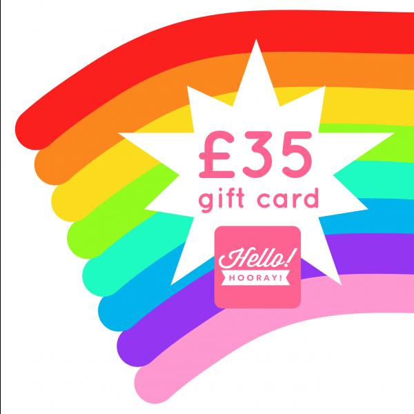 £35 gift card   Hello! Hooray!